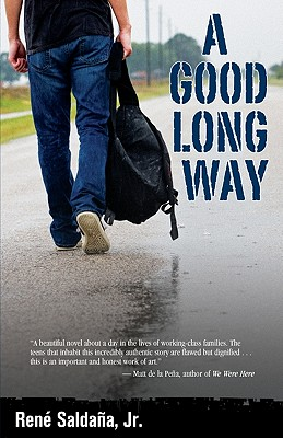 A Good Long Way By Saldana, Rene, Jr.